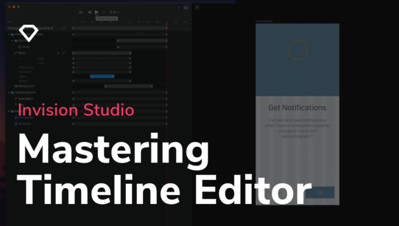 Master the Timeline Editor in InVision Studio