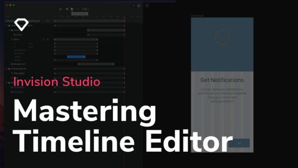 Master the Timeline Editor in InVision Studio