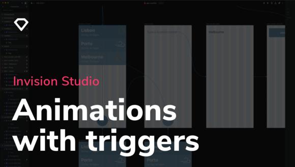 Trigger Animations in InVision Studio